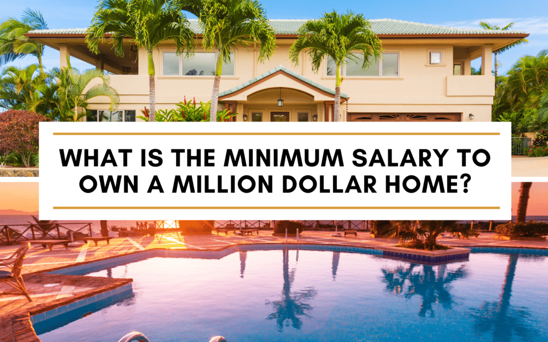 What is the Minimum Salary to Own a Million Dollar Home?